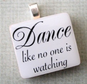 Dance Like There is No One Watching Scrabble Tile Art Pendant by ItsAllAboutThePrint